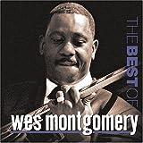 echange, troc The Best of Wes Montgomery - The best of wes montgomery
