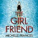 The Girlfriend Hörbuch von Michelle Frances Gesprochen von: Antonia Beamish