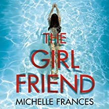 The Girlfriend Audiobook by Michelle Frances Narrated by Antonia Beamish
