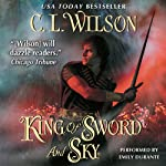 King of Sword and Sky: Tairen Soul, Book 3 (       UNABRIDGED) by C. L. Wilson Narrated by Emily Durante