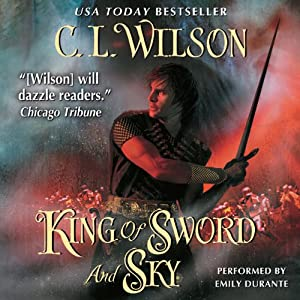 King of Sword and Sky: Tairen Soul, Book 3 | [C. L. Wilson]
