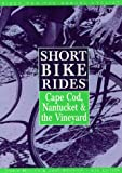img - for Short Bike Rides on Cape Cod, Nantucket, and the Vineyard (6th ed) book / textbook / text book