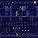 Amnesia Audiobook by Peter Carey Narrated by Colin Friels