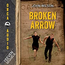 Broken Arrow: The Seven Sequels (       UNABRIDGED) by John Wilson Narrated by Mark Ashby