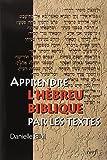Apprendre l'Hébreu biblique par les textes (1livre + 1CD audio)
