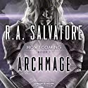 Archmage: Legend of Drizzt: Homecoming, Book 1 (       UNABRIDGED) by R. A. Salvatore Narrated by Victor Bevine