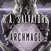 Archmage: Legend of Drizzt: Homecoming, Book 1 | R. A. Salvatore