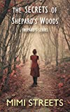 The Secrets of Shepard's Woods (Shepard's Series Book 1)