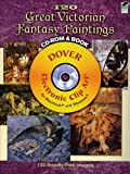 120 Great Victorian Fantasy Paintings CD-ROM and Book (Dover Electronic Clip Art)