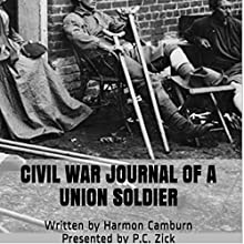 Civil War Journal of a Union Soldier (       UNABRIDGED) by P. C. Zick, Harmon Camburn Narrated by Jeffrey A. Hering