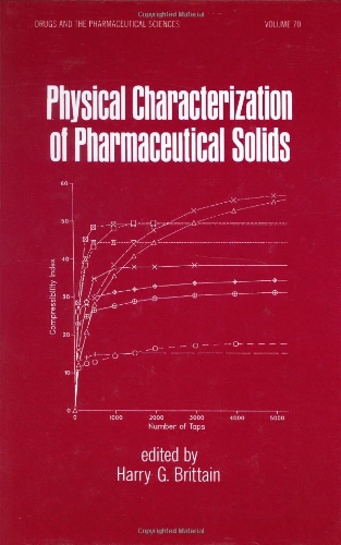 Physical Characterization Of Pharmaceutical Solids (Drugs And The Pharmaceutical Sciences)