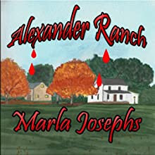 Alexander Ranch: Alexander Ranch, Book 1 (       UNABRIDGED) by Marla Josephs Narrated by Jaime Lamchick