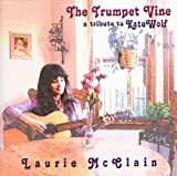 Laurie Mcclain Trumpet Vine a Tribute to Kate Wolf