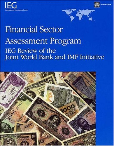 Financial Sector Assessment Program: IEG Review of the Joint World Bank and IMF Initiative