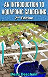 An Introduction to Aquaponic Gardening (aquaculture, fish farming, hydroponics, vegetables, off the grid, food supply, urban gardening)
