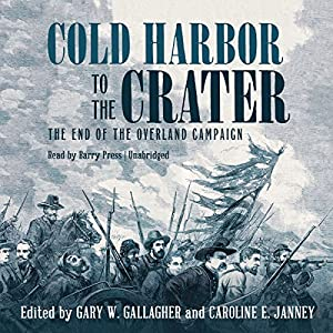 Cold Harbor to the Crater Audiobook