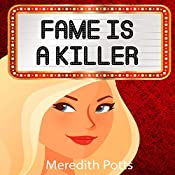 Fame Is a Killer: Hope Hadley Cozy Mystery Series, Book 1 | [Meredith Potts]