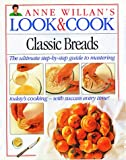 Classic Breads (Look & Cook) (1564588661) by Willan, Anne