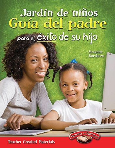 Jardin de Ninos Guia del Padre Para El Exito de Su Hijo (Spanish Version) (Building School and Home Connections)