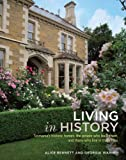 Living in History: Tasmania's Historic Homes, the People Who Built Them, and Those Who Live in Them Now (1742373593) by Bennett, Alice