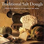 Traditional Salt Dough: Practical Pro...