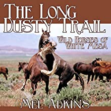 Wild Horses of White Mesa: The Long Dusty Trail, Book 2 (       UNABRIDGED) by Mel Adkins Narrated by John Stamper