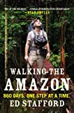 9780452298262: Walking the Amazon: 860 Days. One Step at a Time.