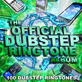 The Official Dubstep Ringtone Album (100 Dubstep Ringtones)