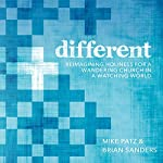 Different: Reimagining Holiness for a Wandering Church in a Watching World | Brian Sanders,Mike Patz