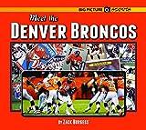 Meet the Denver Broncos (Big Picture Sports)