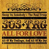 All For Love 〜愛こそすべて〜♪Skoop On Somebody + The Real Group