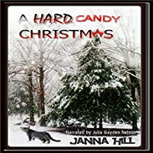 A Hard Candy Christmas (       UNABRIDGED) by Janna Hill Narrated by Julia Gayden Nelson