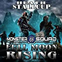 Full Moon Rising: Monster Squad, Book 2 Audiobook by Heath Stallcup Narrated by Jack Voorhies