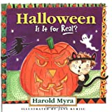 Halloween: Is It for Real? ~ Harold Lawrence Myra