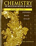 Chemistry, Study Guide: The Molecular Nature of Matter (047057772X) by Jespersen, Neil D.