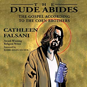 The Dude Abides: The Gospel According to the Coen Brothers | [Cathleen Falsani]