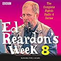 Ed Reardon's Week: Series 8 Radio/TV Program by Christopher Douglas, Andrew Nickolds Narrated by  full cast, Christopher Douglas