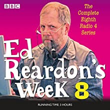 Ed Reardon's Week: Series 8  by Christopher Douglas, Andrew Nickolds Narrated by Christopher Douglas, full cast