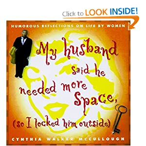 My Husband Said He Needed More Space So I Locked Him Outside: Reflections on Life Women
