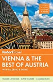 Fodors Vienna & the Best of Austria: with Salzburg & Skiing in the Alps (Travel Guide)