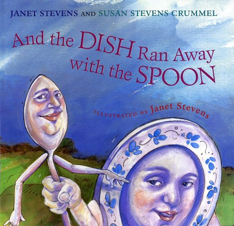 And the Dish Ran Away with the Spoon, JANET STEVENS, SUSAN STEVENS CRUMMEL