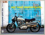 My Cool Motorcycle: An Inspirational...