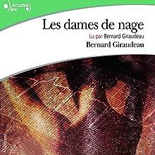 Les dames de nage | Livre audio Auteur(s) : Bernard Giraudeau Narrateur(s) : Bernard Giraudeau