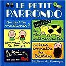 LE PETIT PARRONDO. : Tome 2, Oeuvres partiellement complètes et totalement inachevées