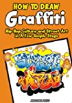 How to Draw Graffiti, Hip Hop Culture...
