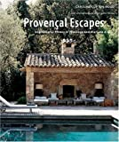Provencal Escapes: Inspirational Homes in Provence and the Cote D'Azur