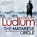 The Matarese Circle (       UNABRIDGED) by Robert Ludlum Narrated by Michael Prichard