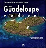 La Guadeloupe vue du ciel : Trsors cachs et patrimoine naturel