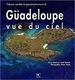 echange, troc Daniel Maximin - La Guadeloupe vue du ciel : Trésors cachés et patrimoine naturel
