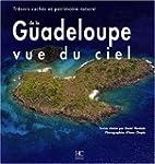 La Guadeloupe vue du ciel : Tr�sors c...